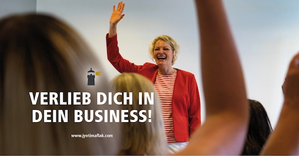 Verlieb dich in dein Business!